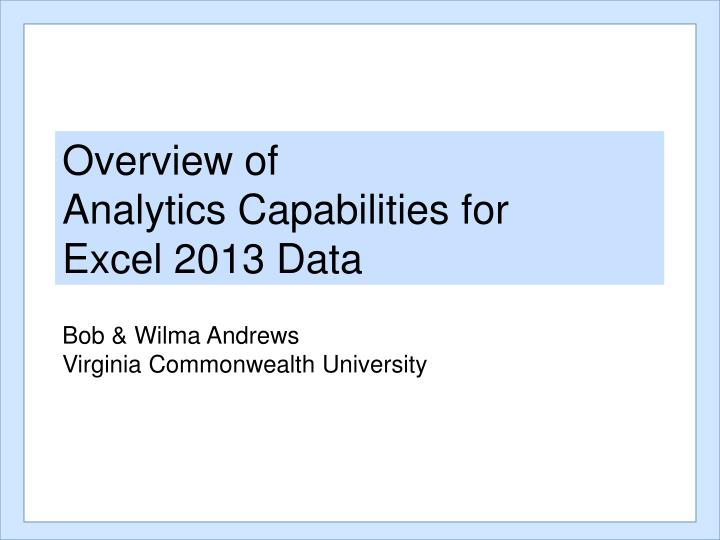 overview of analytics capabilities for excel 2013 data n.