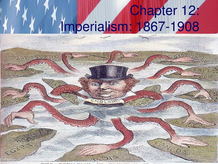 chapter 12 imperialism 1867 1908 n.