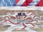 chapter 12 imperialism 1867 1908
