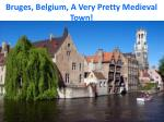 bruges belgium a very pretty medieval town