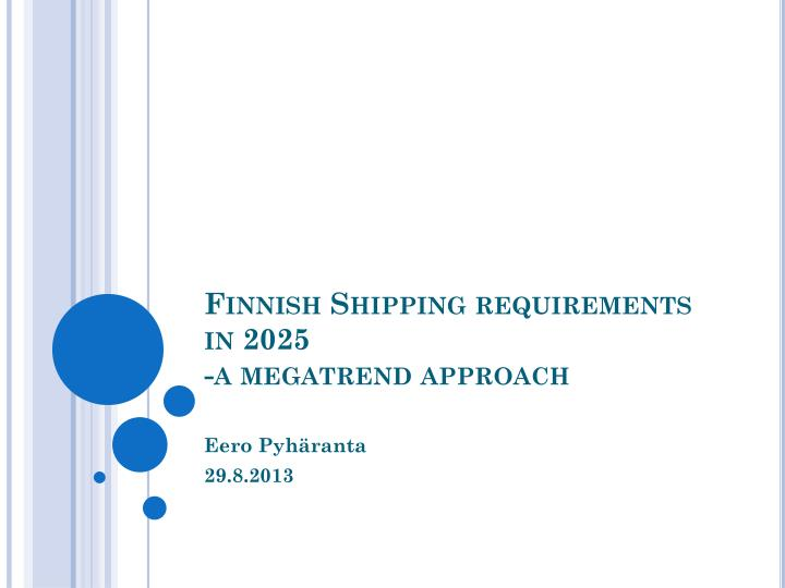 finnish shipping requirements in 2025 a megatrend approach n.