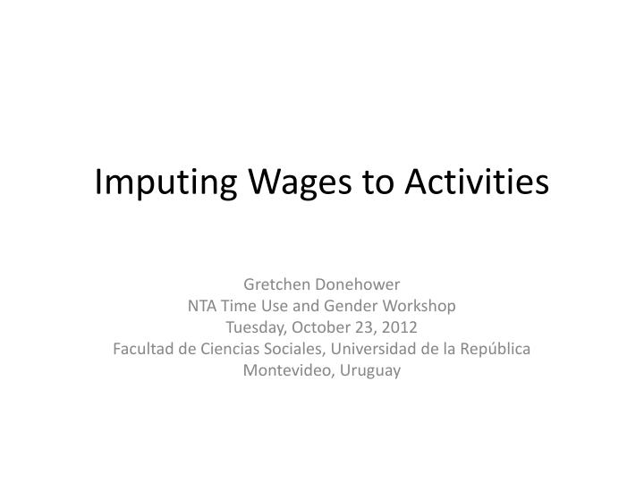 imputing wages to activities n.