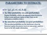 parameters to estimate