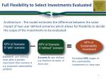 full flexibility to select investments evaluated