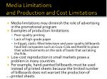 media limitations and production and cost limitations
