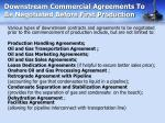 downstream commercial agreements to be negotiated before first production