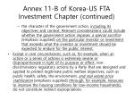annex 11 b of korea us fta investment chapter continued