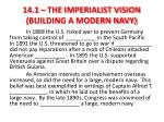 14 1 the imperialist vision building a modern navy