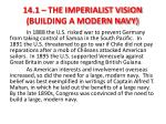 14 1 the imperialist vision building a modern navy1