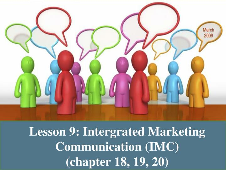 lesson 9 intergrated marketing communication imc chapter 18 19 20 n.