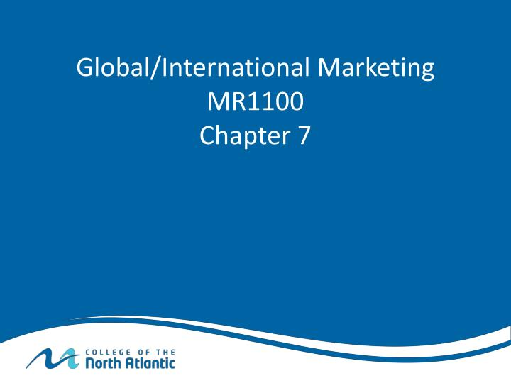 global international marketing mr1100 chapter 7 n.