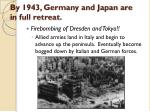 by 1943 germany and japan are in full retreat