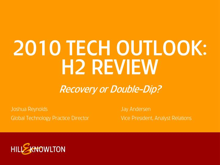 2010 TECH OUTLOOK: H2 REVIEW