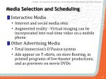 media selection and scheduling6