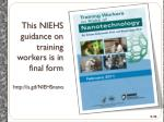 this niehs guidance on training workers is in final form http is gd niehsnano