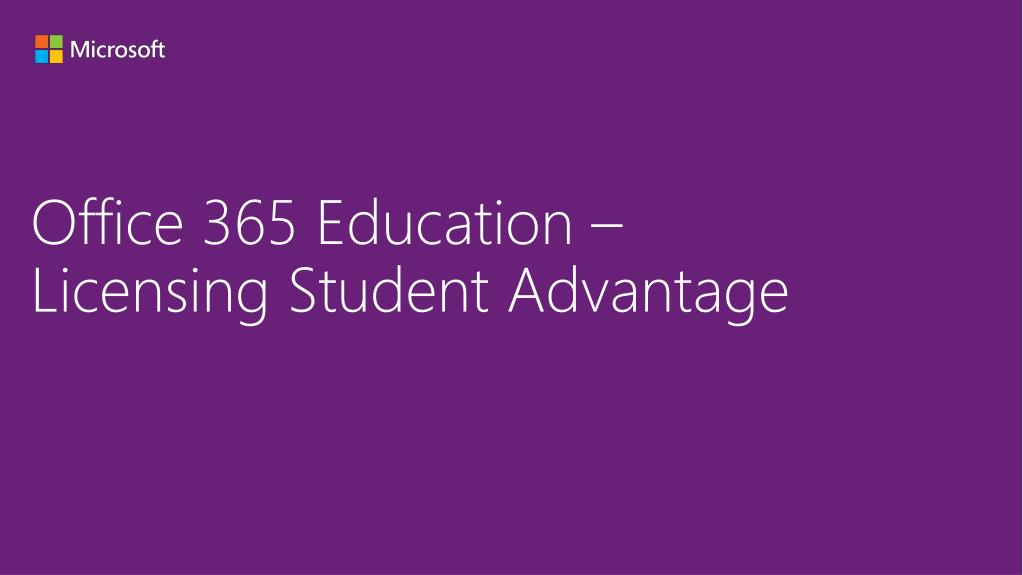 PPT - Office 365 Education – Licensing Student Advantage PowerPoint