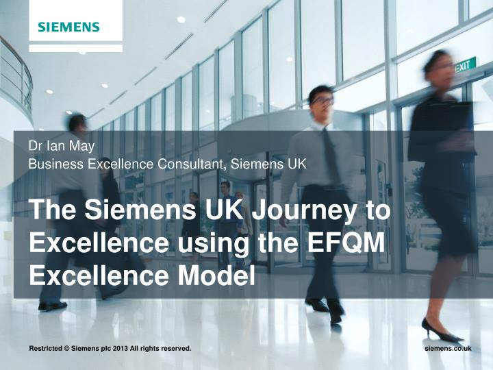 the siemens uk journey to excellence using the efqm excellence model n.