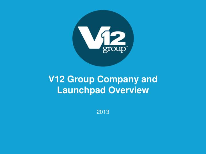 v12 group company and launchpad overview n.