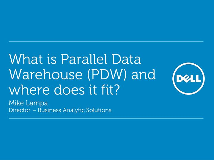 what is parallel data warehouse pdw and where does it fit n.