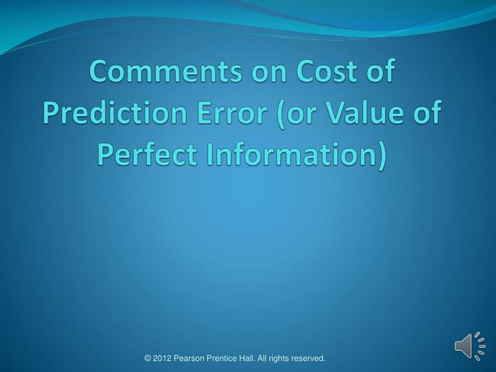 comments on cost of prediction error or value of perfect information n.