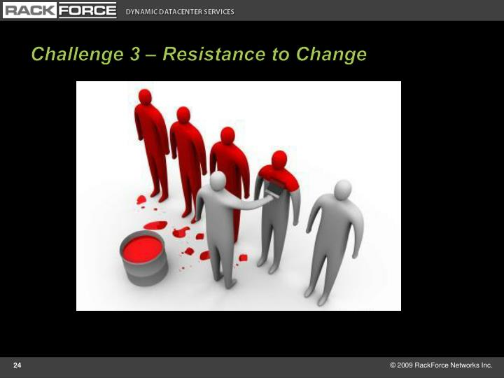 Challenge 3 – Resistance to Change
