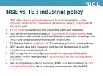 nse vs te industrial policy