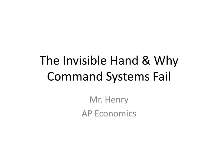 the invisible hand why command systems fail n.