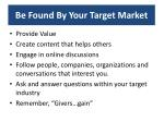 be found by your target market