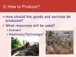 2 how to produce