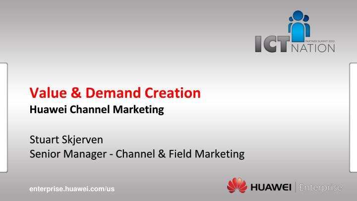 value demand creation huawei channel marketing n.