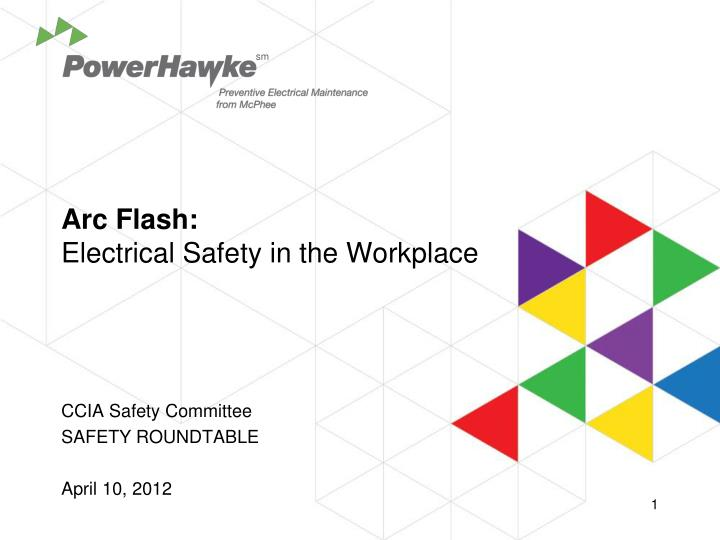 PPT - Arc Flash: Electrical Safety in the Workplace PowerPoint