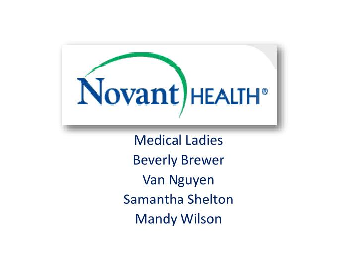 medical ladies beverly brewer van nguyen samantha shelton mandy wilson n.