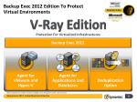 backup exec 2012 edition to protect virtual environments