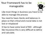 your framework has to be manageable