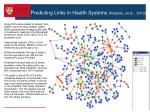 predicting links in health systems hossain et al 2013