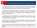 questions guiding my research for the past 10 years