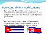 pure centrally planned economy