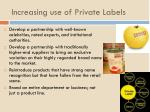 increasing use of private labels