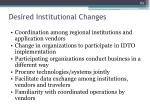 desired institutional changes