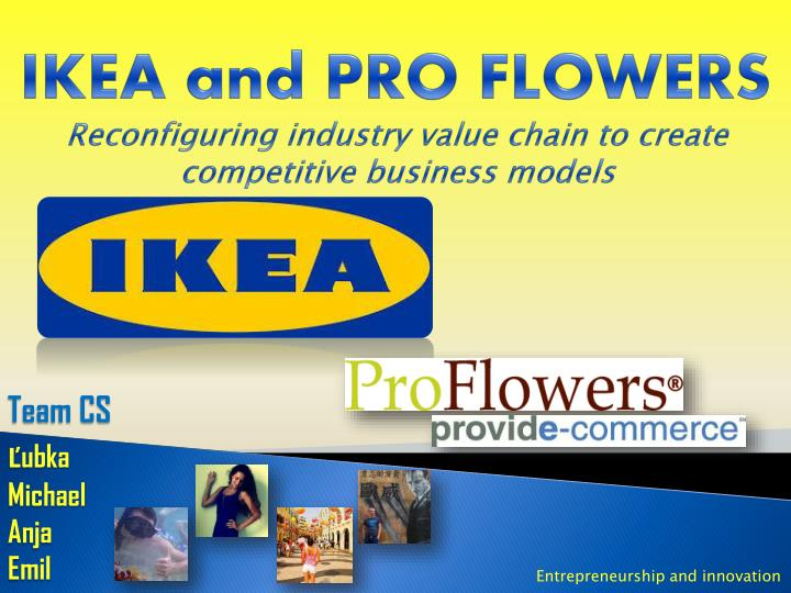 ikea and pro flowers reconfiguring industry value chain to create competitive business models n.