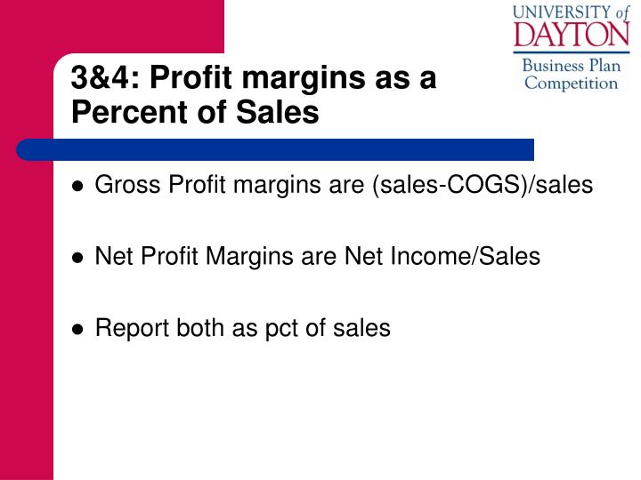 3&4: Profit margins as a              Percent of Sales