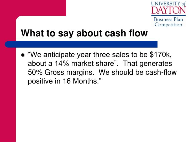 What to say about cash flow