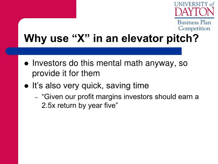 "Why use ""X"" in an elevator pitch?"