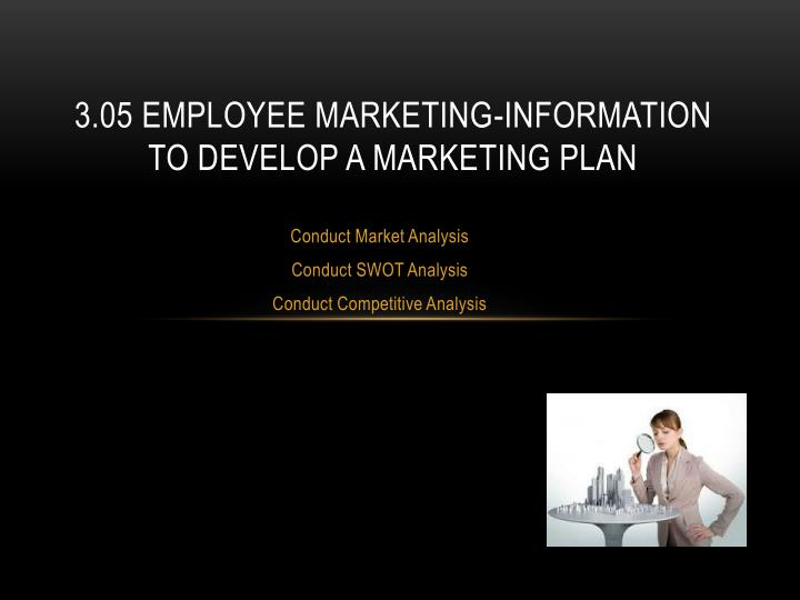 3 05 employee marketing information to develop a marketing plan n.