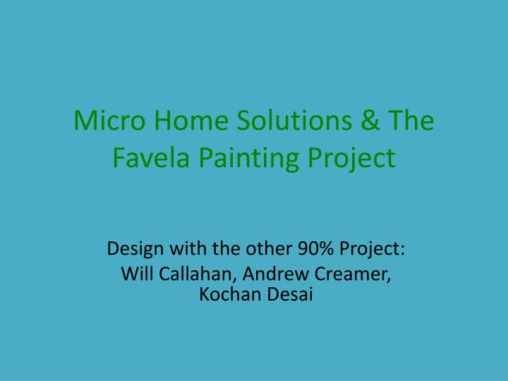 micro home solutions the favela painting project n.
