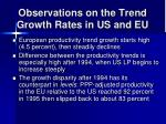 observations on the trend growth rates in us and eu