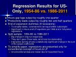 regression results for us only 1954 86 vs 1986 2011