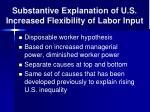 substantive explanation of u s increased flexibility of labor input