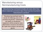 manufacturing versus nonmanufacturing costs3