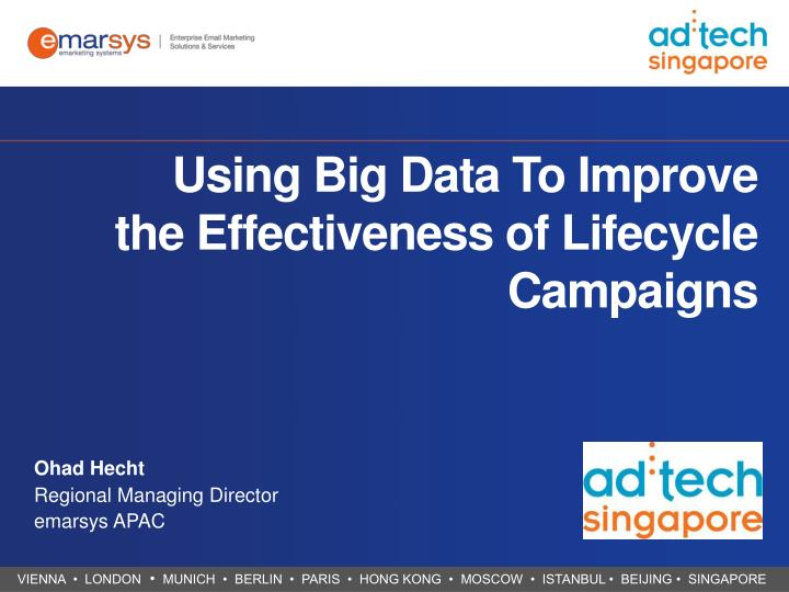using big data to improve the effectiveness of lifecycle campaigns n.